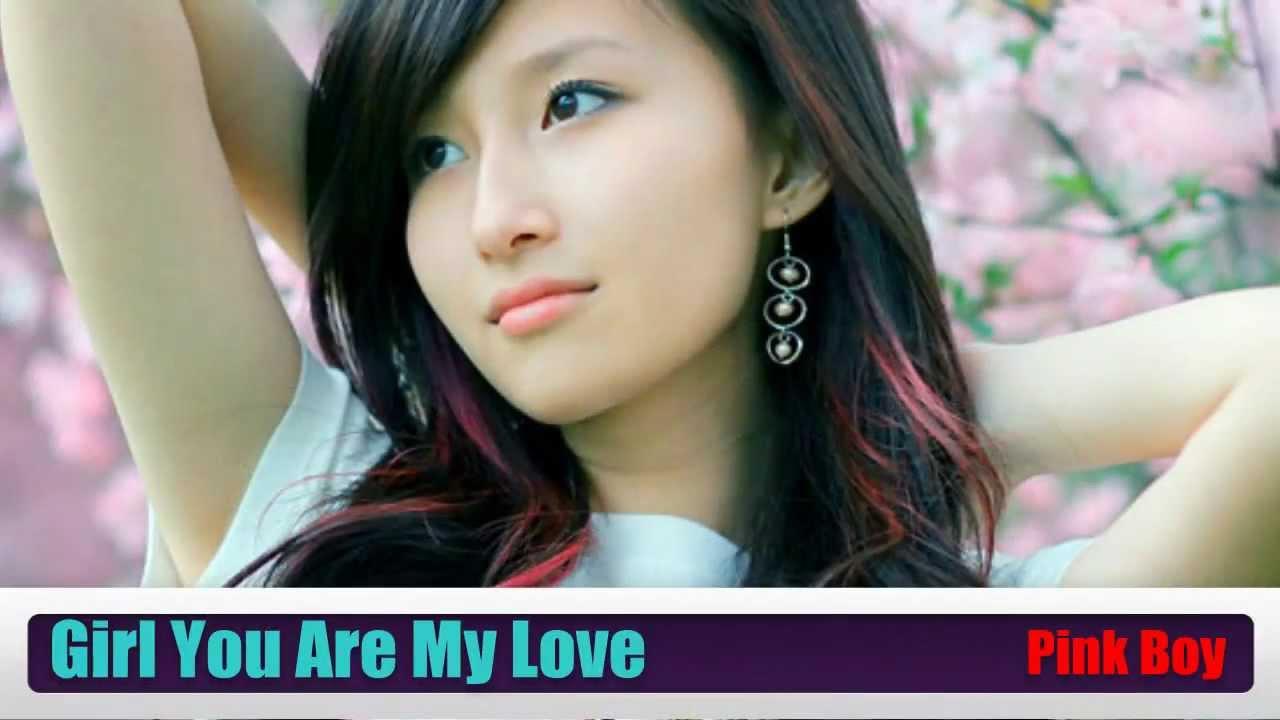 Girl you are my love - em cô gái tôi yêu
