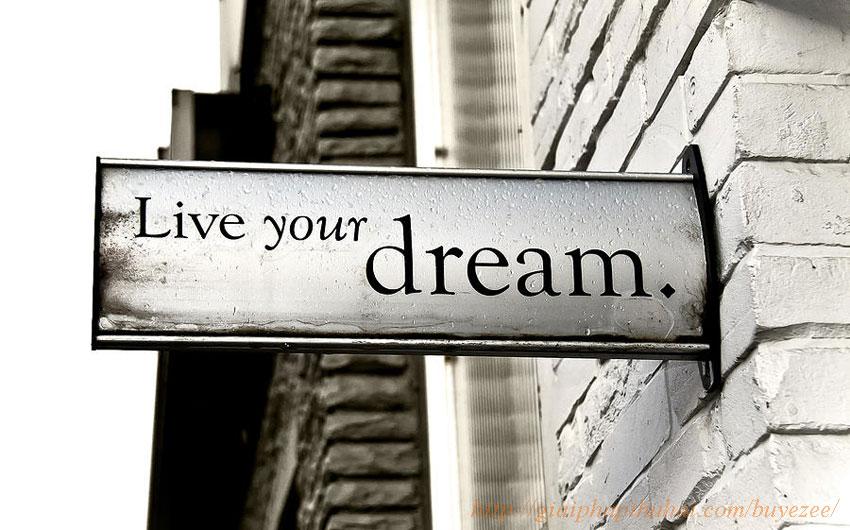 Hãy sống với giấc mơ của bạn