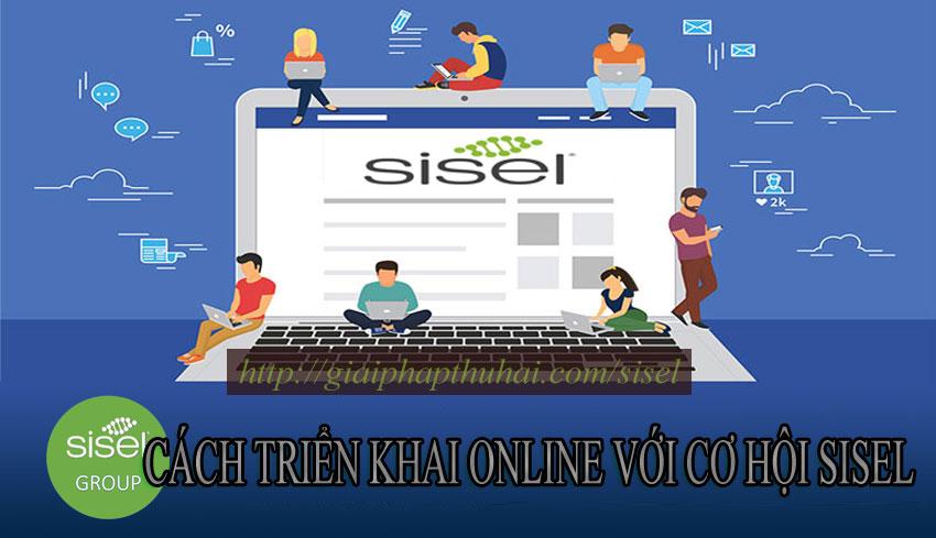 Cách triển khai online với cơ hội SISEL INTERNATIONAL