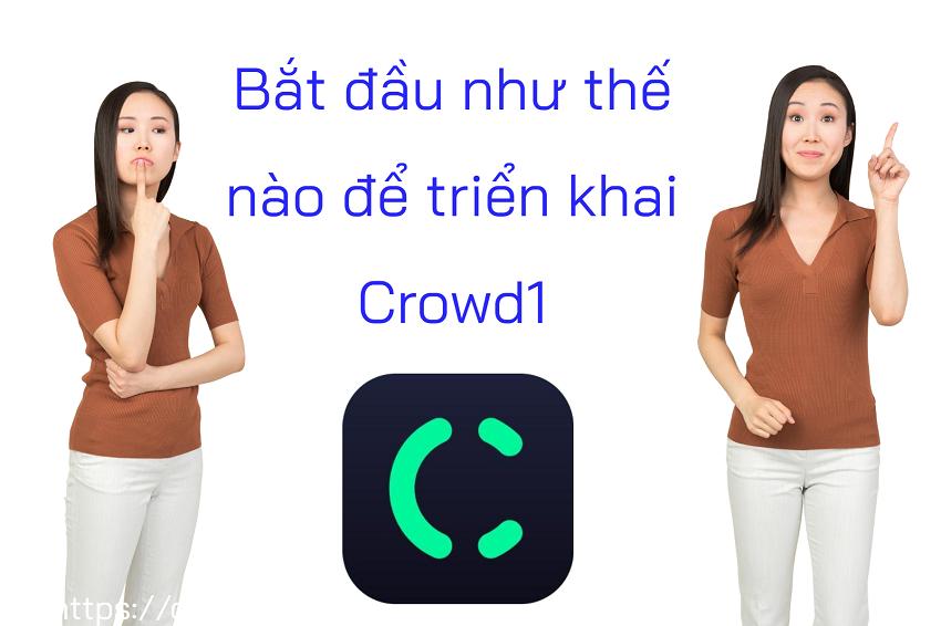 Các bước cơ bản đển bắt đầu triển khai với Crowd1